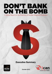 "Photo of the cover of the report ""Don't bank on the bomb""."