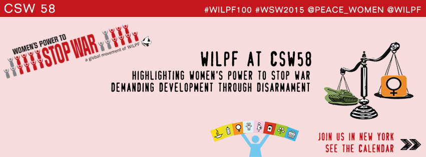 WILPF at CSW58 highlighting women's power to stop was demanding development through disarmament. Join us in New York. See calendar (click for link)