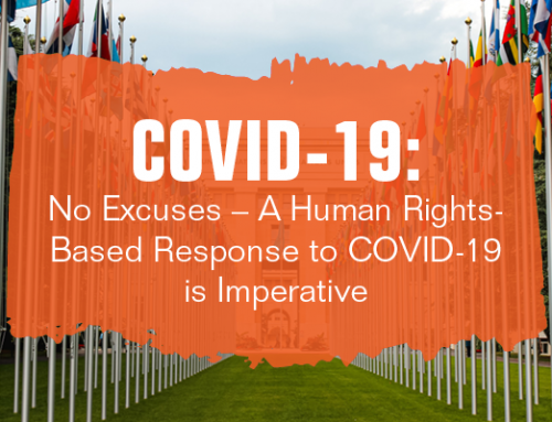 COVID-19: No Excuses – A Human Rights-Based Response to COVID-19 is Imperative