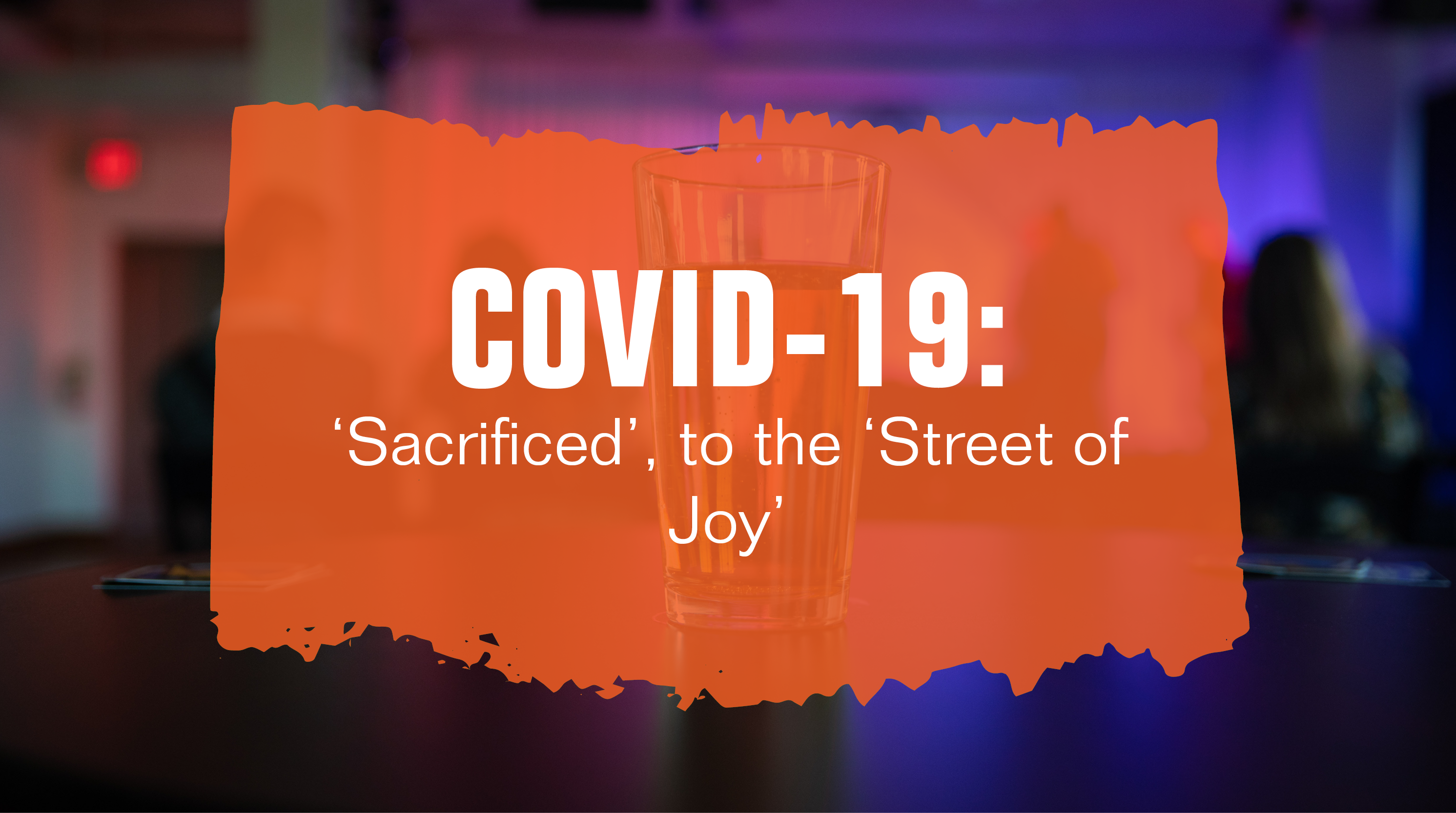 "a beer glass on a bar counter, with the title ""COVID-19: 'Sacrificed', to the 'Street of Joy'"