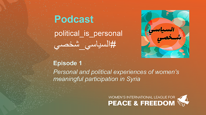 """Podcast Banner including the podcast logo, hashtag: #political_is_personal, and """"episode 1: Personal and political experiences of women's meaningful participation in Syria"""""""