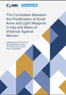 """Report Cover: """"The Correlation Between The Proliferation of Small Arms and Light Weapons in Iraq and Rates of Violence Against Women."""""""