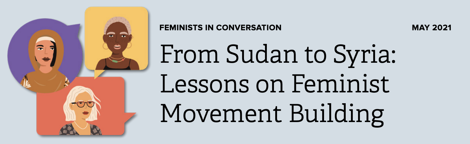 Graphic title image with three women in dialogue boxes with title reading: From Sudan to Syria: Lessons on Feminist Movement Building