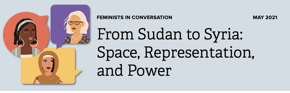 Title graphic with images of three women. Title: From Sudan to Syria: Space, Representation and Power