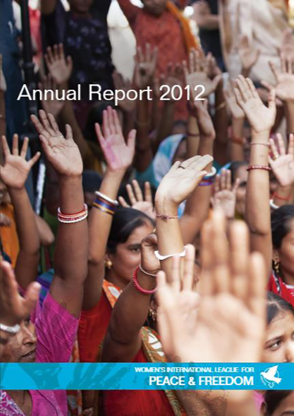 Cover of WILPF 2012 Annual Report - Indian women manifesting together with their hands raised