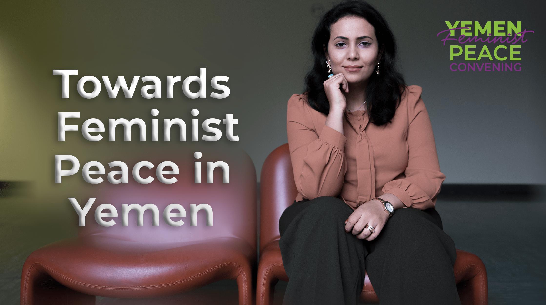 Nesmah Mansour - Towards Feminist Peace in Yemen