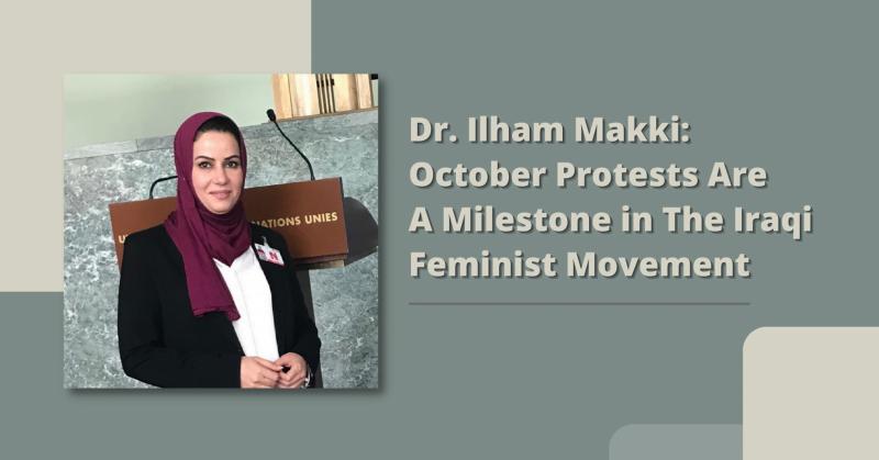 Dr. Ilham Makki- October Protests Are A Milestone in The Iraqi Feminist Movement